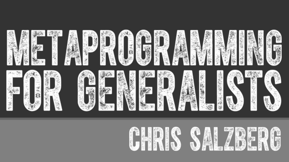 Slides for Metaprogramming for Generalists
