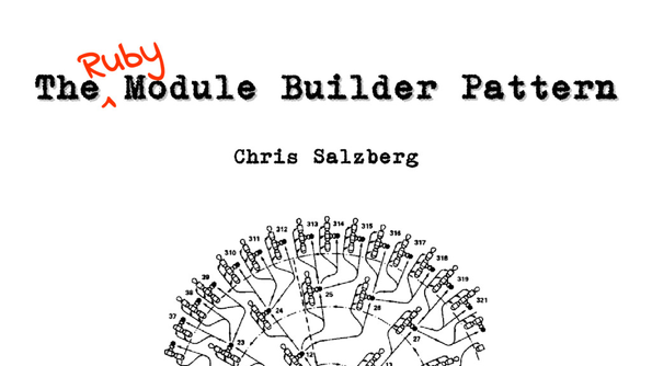 Slides for The Ruby Module Builder Pattern